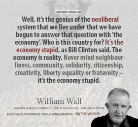 Well it's the genius of the neoliberal system that we live under that we have begun to answer that question with 'the economy'. Who is this country for? It's the economy stupid, as bill clinton said. The economy is reality. Never mind neighbourliness, community, solidarity, citizenship, creativity, liberty, equality or fraternity - it's the economy stupid.