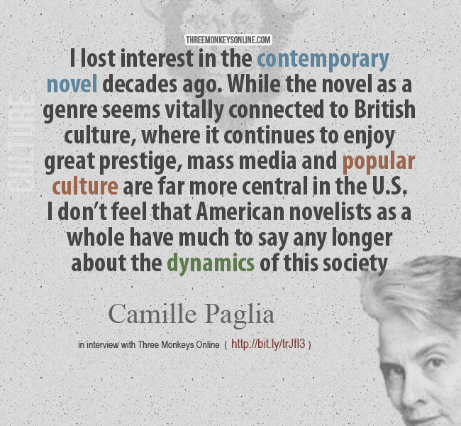 I don't feel that American novelists as a whole have much to say any longer about the dynamics of this society