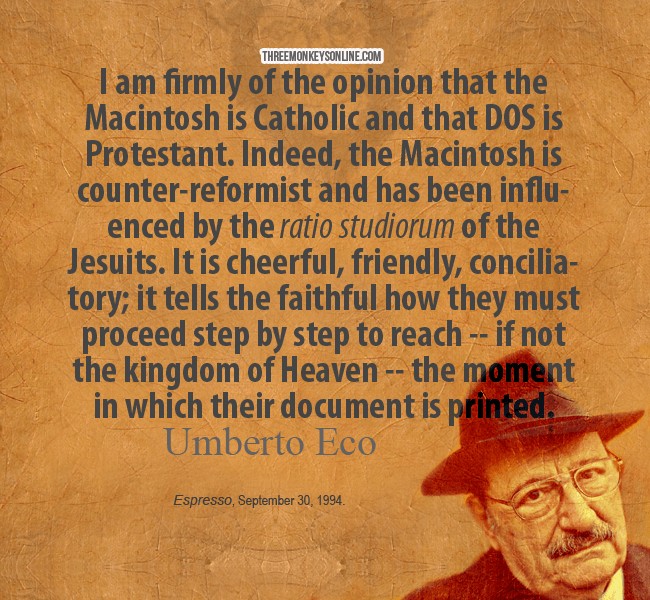 Umberto Eco explains why the Mac is Catholic, and DOS is Protestant