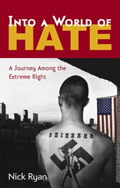 Into a world of hate by Nick Ryan